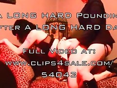 a lengthy hard pounding after a lengthy hard day